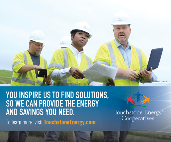 You inspire us to find solutions, so we can provide the energy and savings you need. Visit Touchstoneenergy.com to learn more.